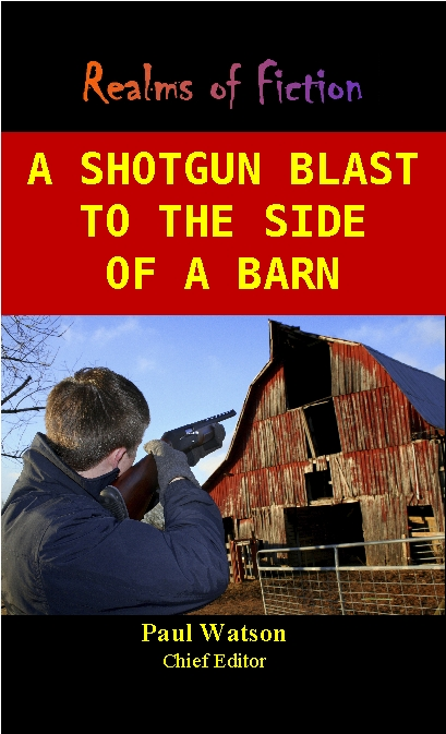 A Shotgun Blast to the Side of a Barn